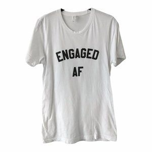 White Engaged AF Short Sleeve Graphic Tee small